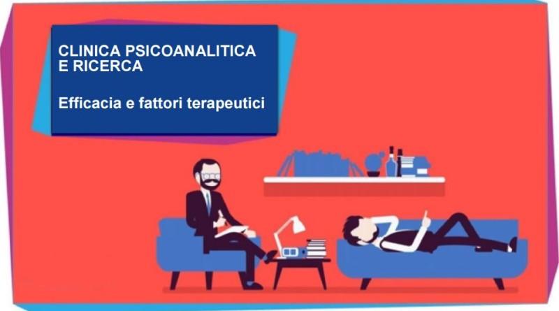 Clinica psicoanalitica e ricerca. Efficacia e fattori terapeutici.
