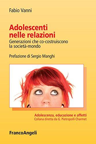 Adolescenti nelle relazioni, di Fabio Vanni. Presentazione libro