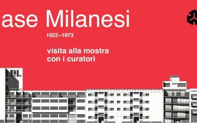 Case Milanesi – Visita alla mostra con i curatori