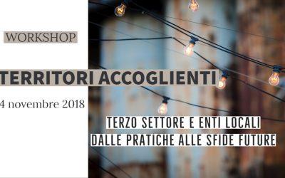 """""""TERRITORI ACCOGLIENTI"""", WORKSHOP SULLE BUONE PRATICHE DIFFUSE IN ITALIA."""