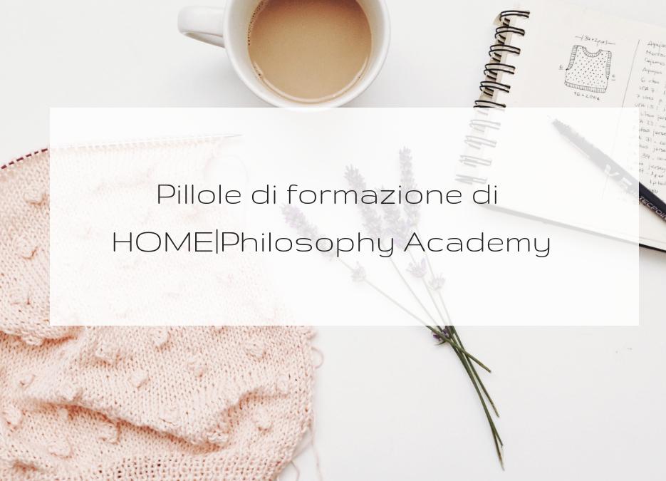 NON SMETTIAMO MAI DI IMPARARE GRAZIE ALLE PILLOLE DI FORMAZIONE DI HOME|Philosophy Academy