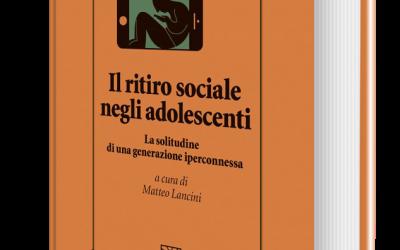 Seconda Ristampa – Il ritiro sociale negli adolescenti: la solitudine di una generazione iperconnessa