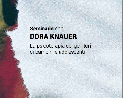 La psicoterapia dei genitori di bambini e adolescenti – Seminario con Dora Knauer