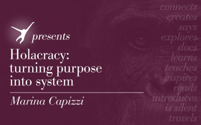 Holacracy: turning purpose into system