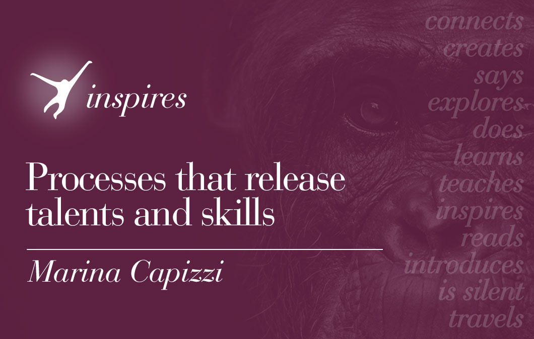 Processes that release talents and skills